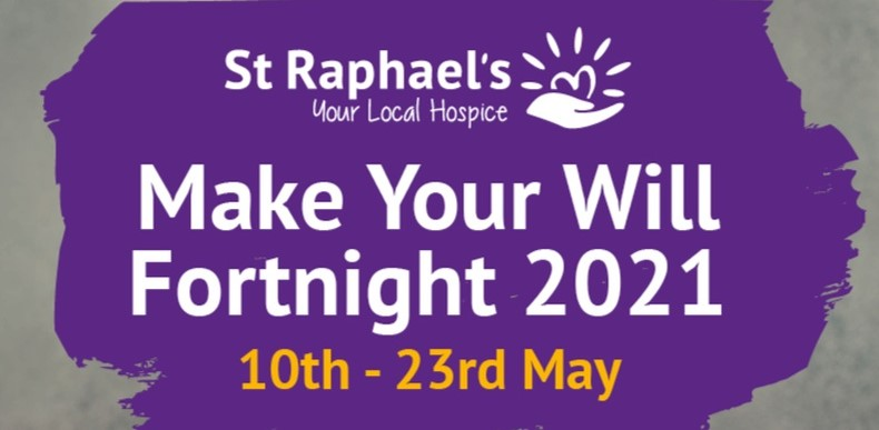 Make your Will Fortnight n aid of St Raphael's Hospice 10-23 May, typography